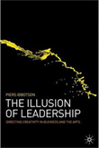 the illusion of leadership by Piers Ibbotson